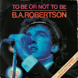 "B. A. Robertson - To Be Or Not To Be  (7"") (G+/G-)"